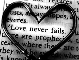 The right type of love never fails…. all other types of love will have you wanting but never satisfying.